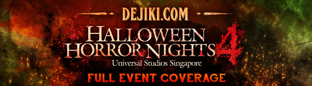 Dejiki.com presents THE FULL EVENT COVERAGE of Universal Studios Singapore's HALLOWEEN HORROR NIGHTS 4